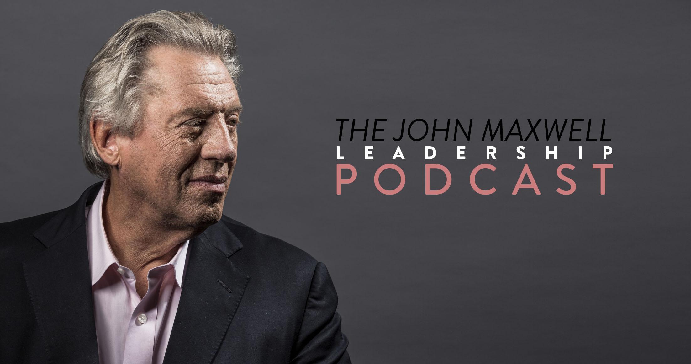 john maxwell leadership podcast